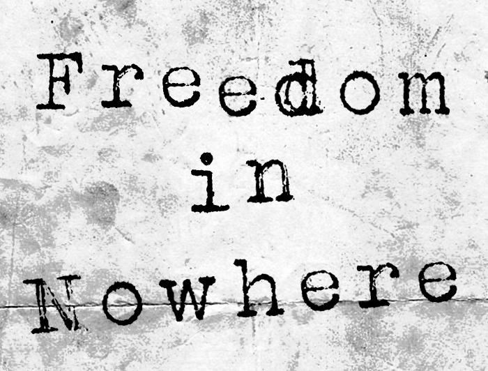 Freedom in Nowhere